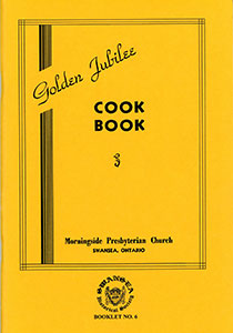 Golden Jubilee Cookbook - By Morningside Presbyterian Church, Swansea, Ontario.
