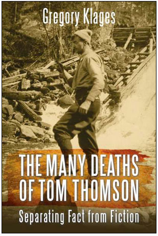 The Many Deaths of Tom Thomson Separating Fact from Fiction book by Gregory Klages published by Dundurn Press